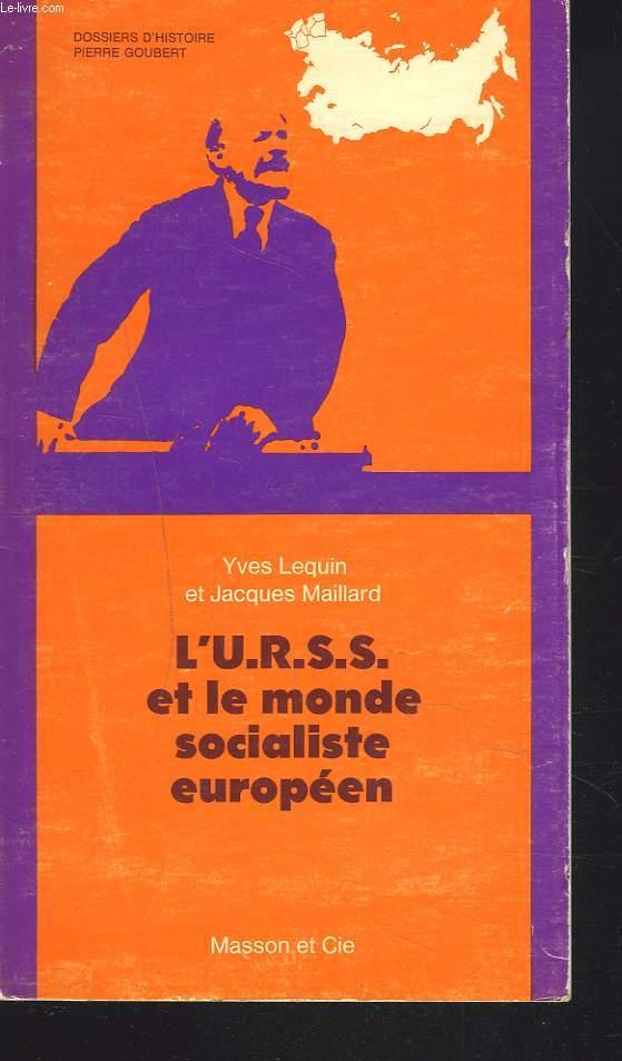 L'U.R.S.S. ET LE MONDE SOCIALISTE EUROPEEN.