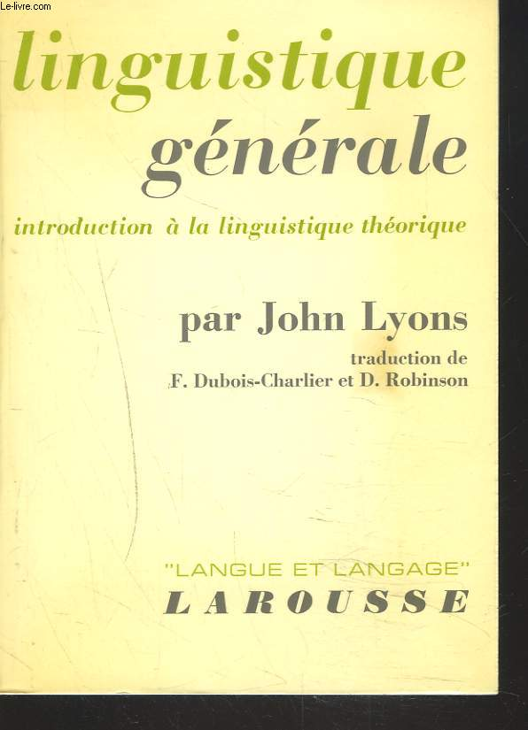 LINGUISTIQUE GENERALE. INTRODUCTION A LA LINGUISTIQUE THEORIQUE.