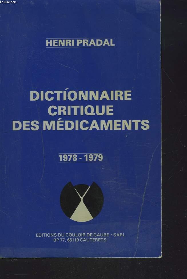 DICTIONNAIIRE CRITIQUE DES MEDICAMENTS 1978-1979.
