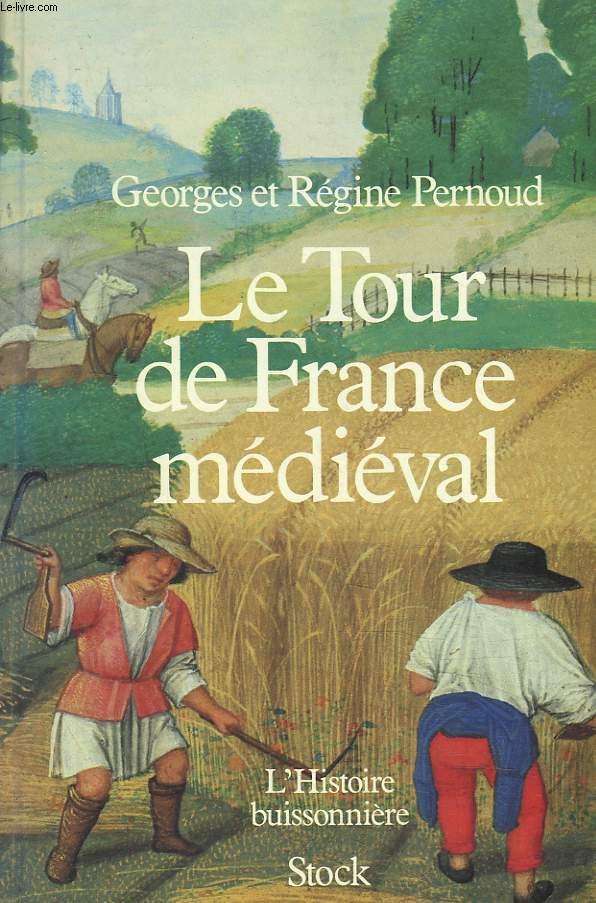 LE TOUR DE FRANCE MEDIEVAL.