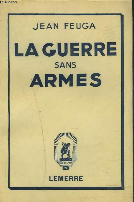LA GUERRE SANS ARMES
