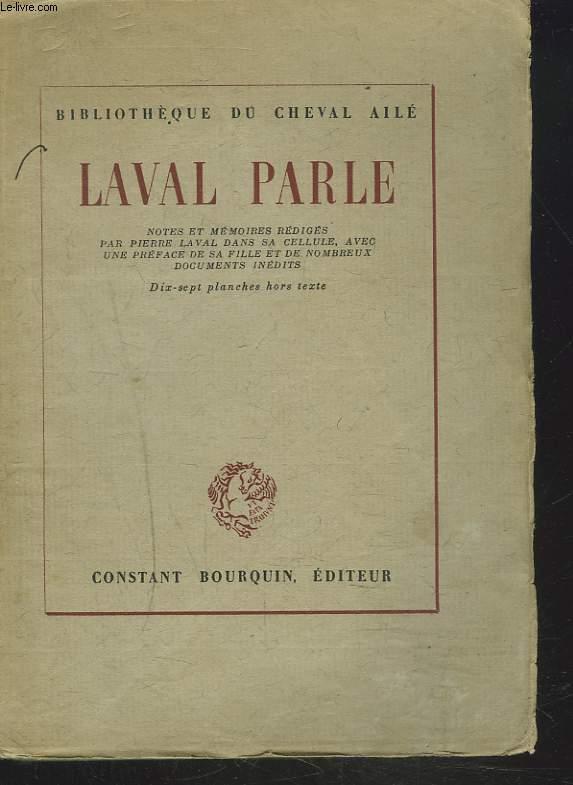 LAVAL PARLE. Notes et Mémoires rédigés dans sa cellule, avec une préface de sa fille et de nombreux documents inédits.