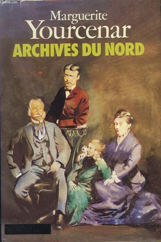 LE LABYRINTHE DU MONDE II. ARCHIVES DU NORD.