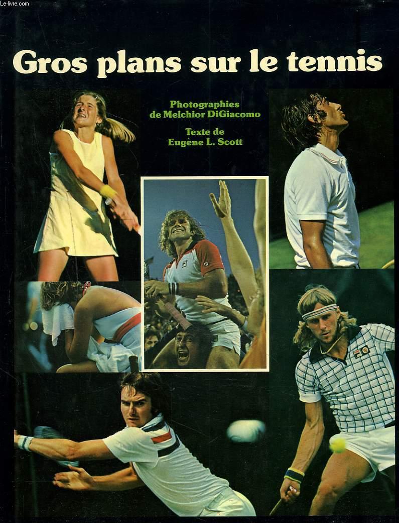 GROS PLANS SUR LE TENNIS