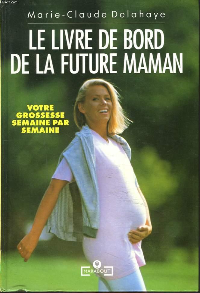 Le Livre De Bord De La Future Maman Votre Grossesse Seamine Par Semaine