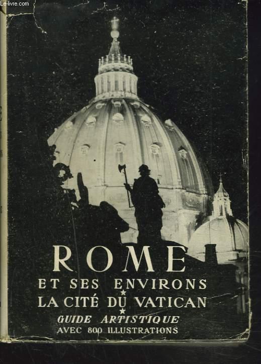 ROME ET SES ENVIRONS. LA CITE DU VATICAN. GUIDE ARTISTIQUE.