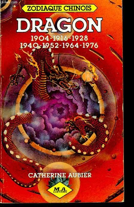 ZODIAQUE CHINOIS. DRAGON 1904/1916/1928/1940/1952/1964/1976.