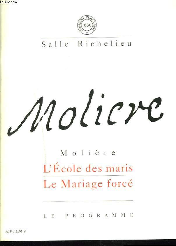 L'ECOLE DES MARIS. LE MARIAGE FORCE. PROGRAMME