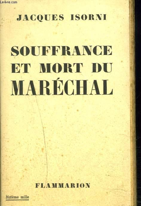 SOUFFRANCE ET MORT DU MARECHAL