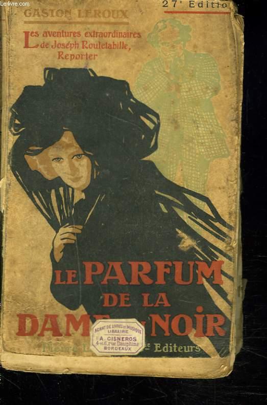 LE PARFUM DE LA DAME EN NOIR.