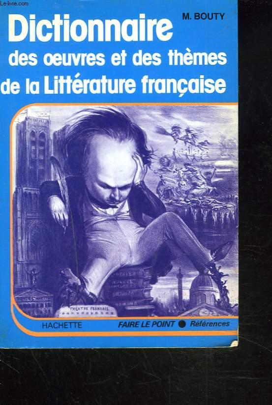 DICTIONNAIRE DES OEUVRES ET DES THEMES DE LA LITTERATURE FRANCAISE