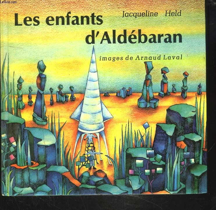 LES ENFANTS D'ALDEBARAN. IMAGES DE ARNAUD LAVAL.