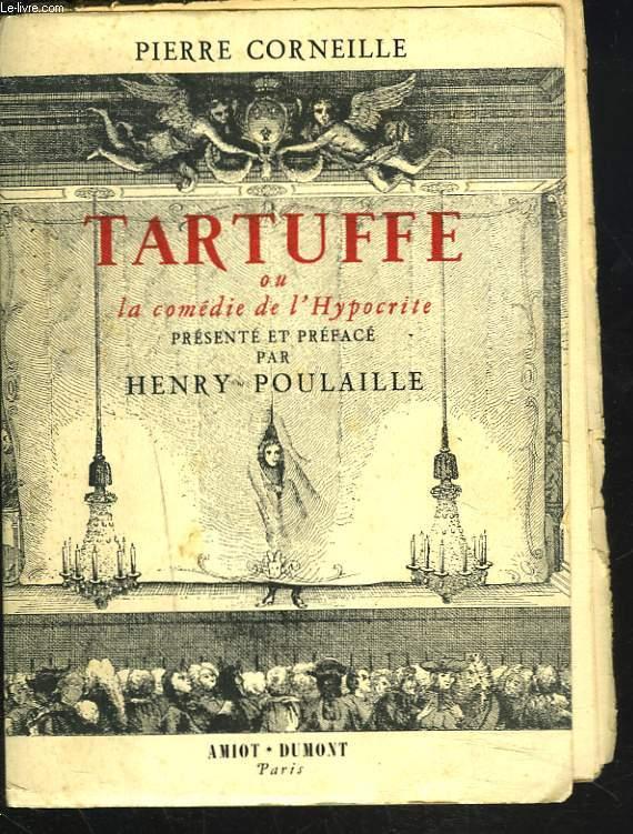 TARTUFFE ou LA COMEDIE DE L'HYPOCRISIE.