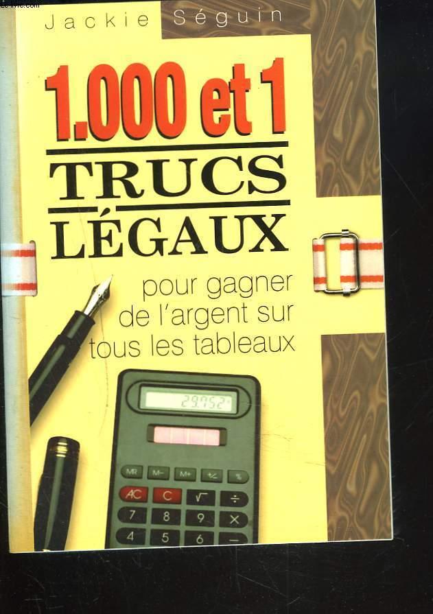 1.000 ET 1 TRUCS LEGAUX POUR GAGNER DE L'ARGENT SUR TOUS LES TABLEAUX.