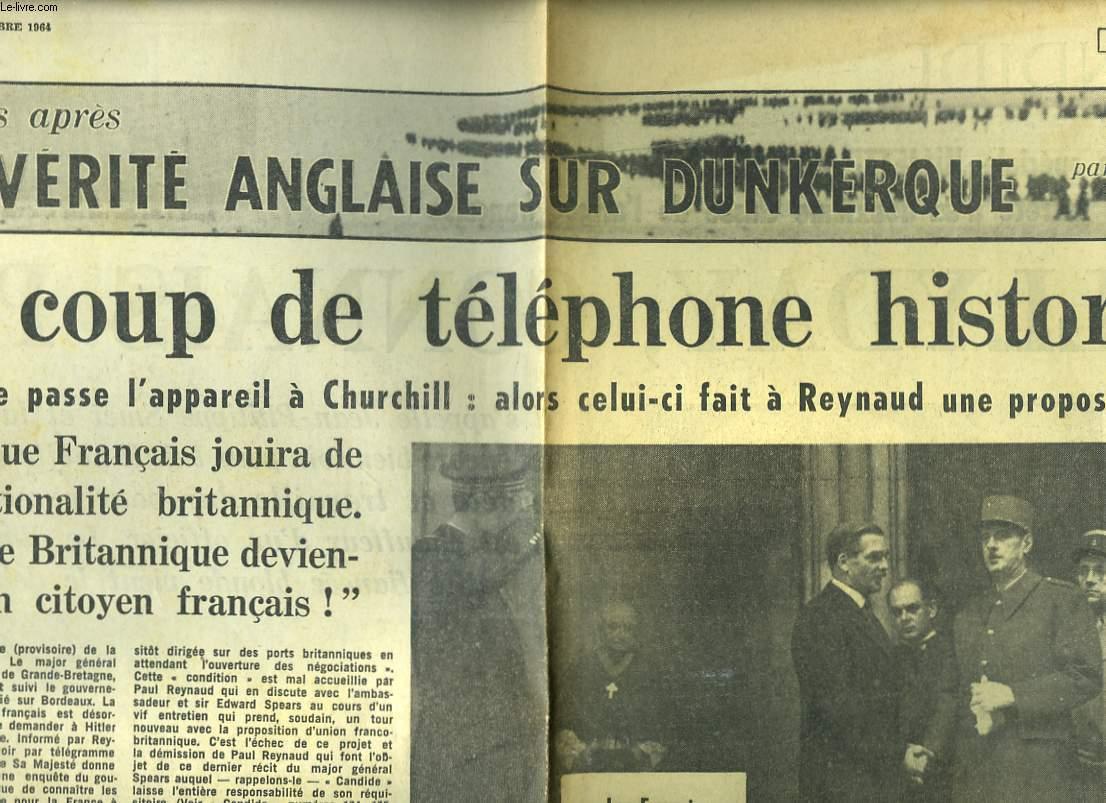 ARTICLE DU JOURNAL CANDIDE DU 1er AU 8 OCTOBRE 1964. 24 ANS APRES, LA VERITE ANGLAISE SUR DUNKERQUE PAR LE Gal SPEARS. LE COUP DE TELEPHONE HISTORIQUE, DE GAULLE PASSE L'APPAREIL A CHURCHILL : ALORS CELUI CI FAIT A REYNAUD UNE PROPOSITION INOUÏE ...