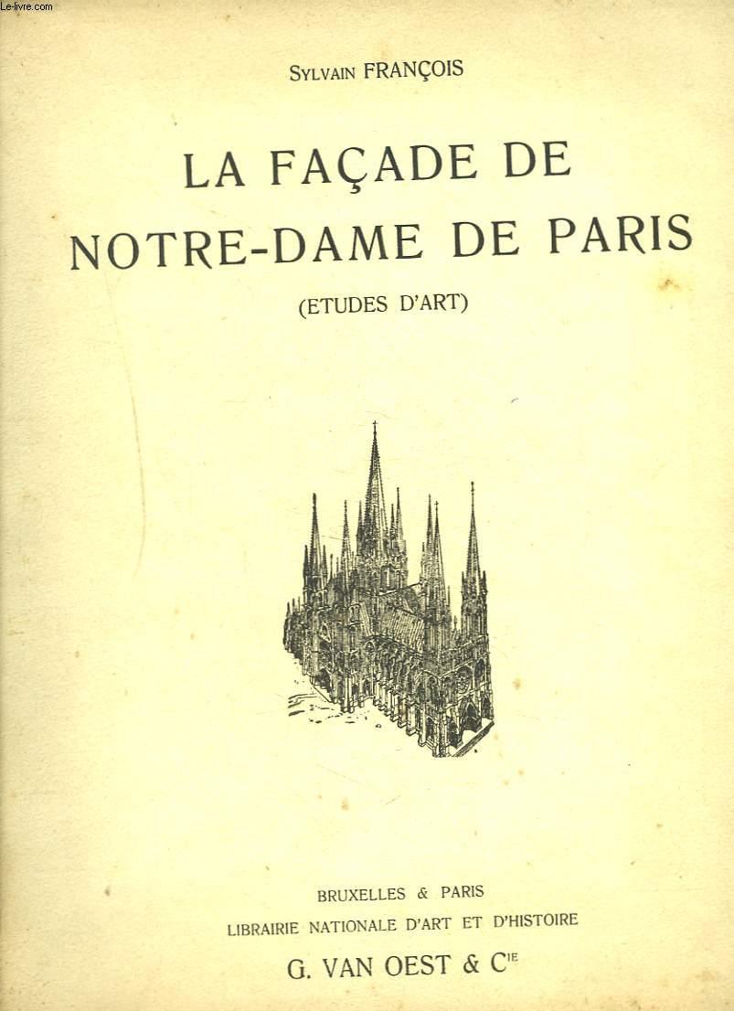 LA FACADE DE NOTRE-DAME DE PARIS (ETUDES D'ART)