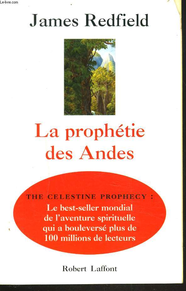 LA PROPHETIE DES ANDES. THE CELESTINE PROPHECY: LE BEST-SELLER MONDIAL DE L'AVENTURE SPIRITUELLE QUI A BOULEVERSE PLUS DE 100 MILLIONS DE LECTEURS