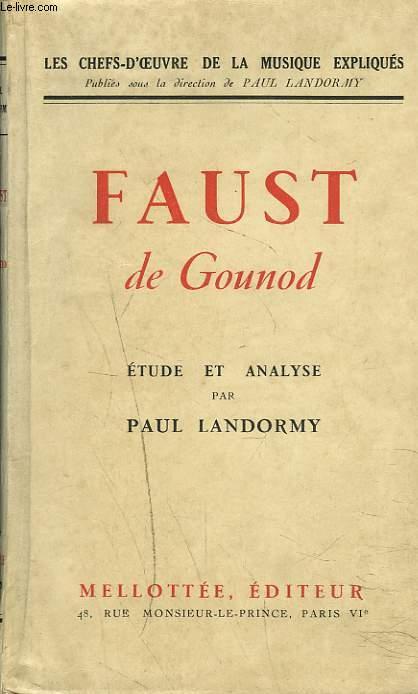 FAUST. ETUDE ET ANALYSE PAR PAUL LANDORMY.