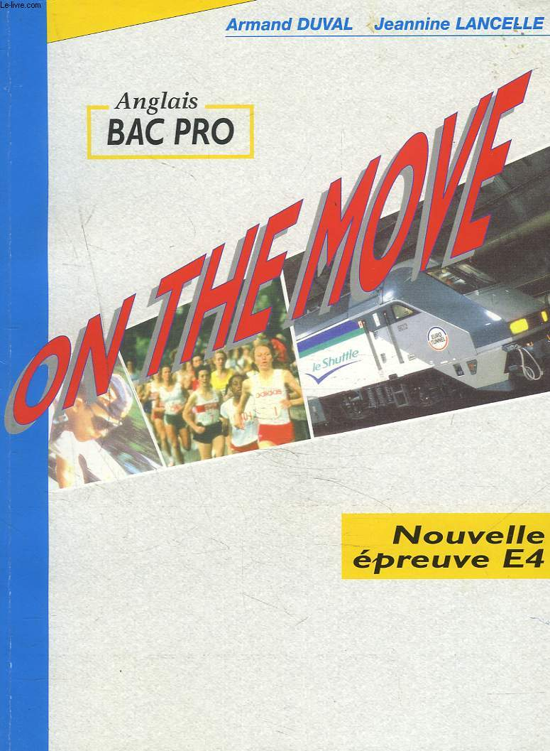 ANGLAIS. BAC PRO. ON THE MOVE. NOUVELLE EPREUVE E4.