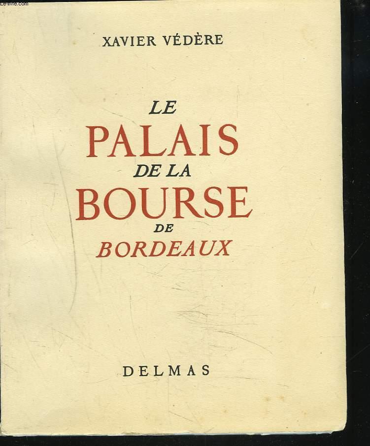 LE PALAIS DE LA BOURSE DE BORDEAUX