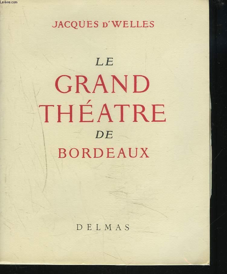 LE GRAND THEATRE DE BORDEAUX
