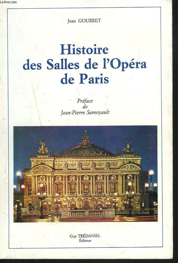 HISTOIRE DES SALLES DE L'OPERA DE PARIS.