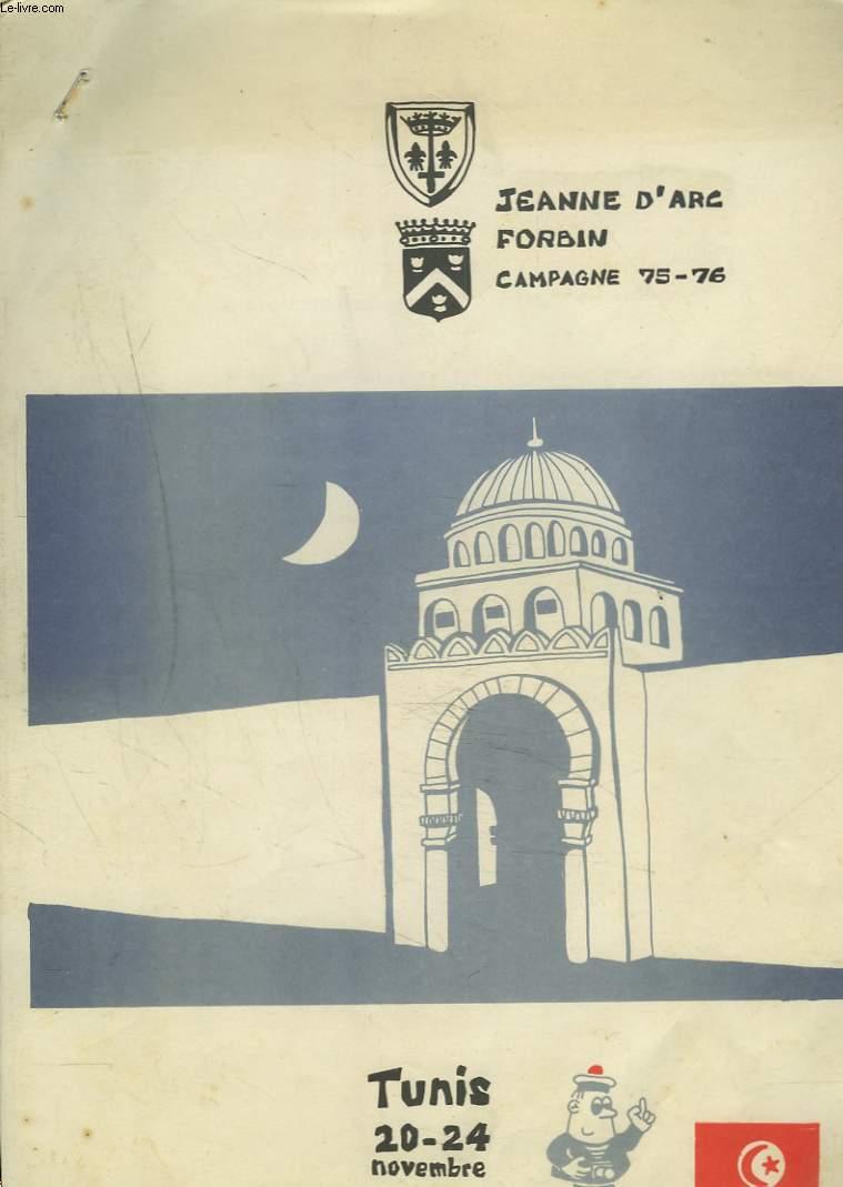 JEANNE D'ARC FORBIN. CAMPAGNE 1975-1976. N°1. TUNIS 20-24 NOVEMBRE 1975. LE PAYS ET SON HISTOIRE / GUIDE TOURISTIQUE ET PRATIQUE.