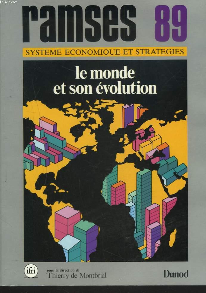 RAMSES 1989. RAPPORT ANNUEL MONDIAL SUR LE SYSTEME ECONOMIQUE ET LES STRATEGIES. LE MONDE ET SON EVOLUTION.