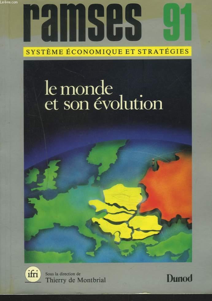 RAMSES 1991. RAPPORT ANNUEL MONDIAL SUR LE SYSTEME ECONOMIQUE ET LES STRATEGIES. LE MONDE ET SON EVOLUTION.