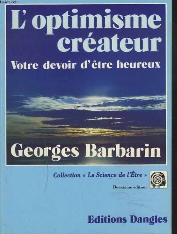 L'OPTIMISME CREATEUR. VOTRE DEVOIR D'ÊTRE HEUREUX.