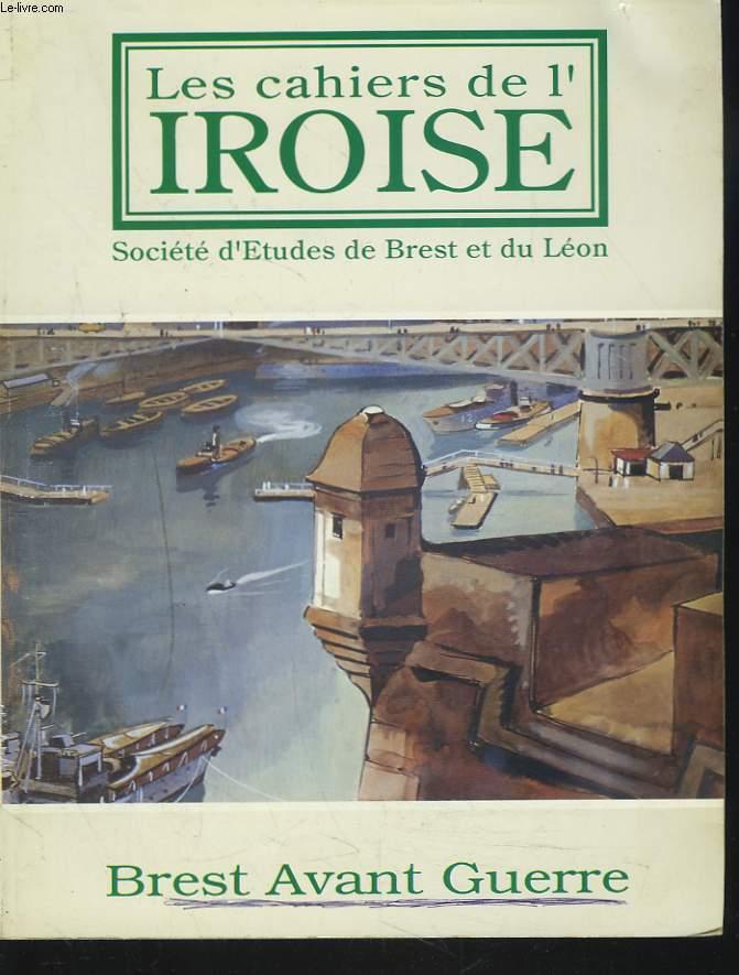 LES CAHIERS DE L'IROISE N°156, OCTOBRE 1992. BREST AVANT-GUERRE / BREST AU TEMPS DES REMPARTS par MICHEL MOHRT / UN ENGAGE A BREST 1898-1901 par B. CUCHATELET/ LE KIOSQUE A MUSIQUE DE BREST / REGARDS SUR BREST DE 1931 à 1939 / ...