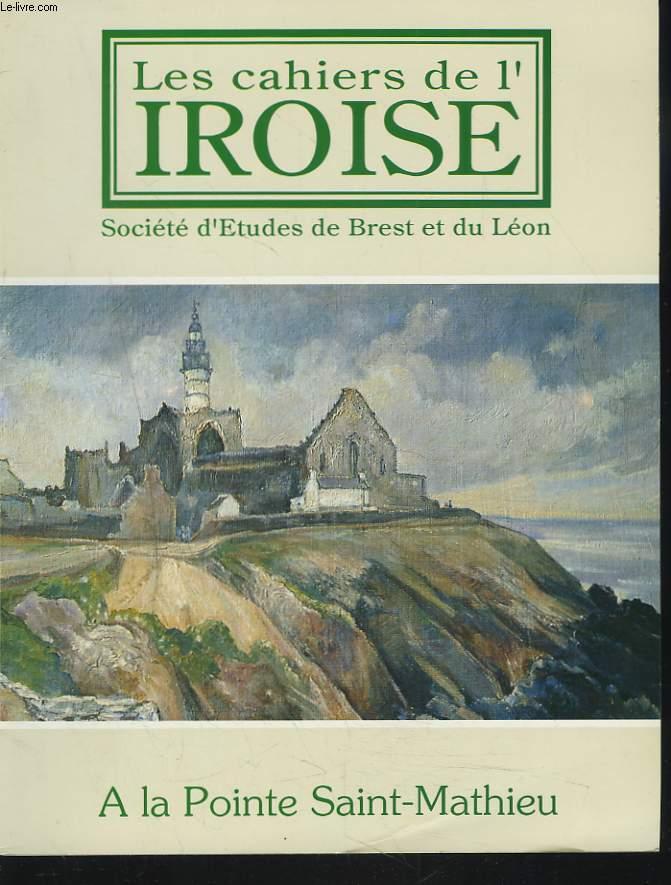 LES CAHIERS DE L'IROISE N°164, OCTOBRE 1994. CAMBRY A LA POINTE SAINT-MATHIEU par D. BEUZIT-GUILLOU/ LE PHARE par LUCIEN KERVRAN/ LE SEMAPHORE par PHILIPPE HENWOOD/ LE MONUMENT AUX MARINS par JACQUES RONGIER/ LES PIERRES DE L'ABBAYE par LOUIS CHAURIS / ..