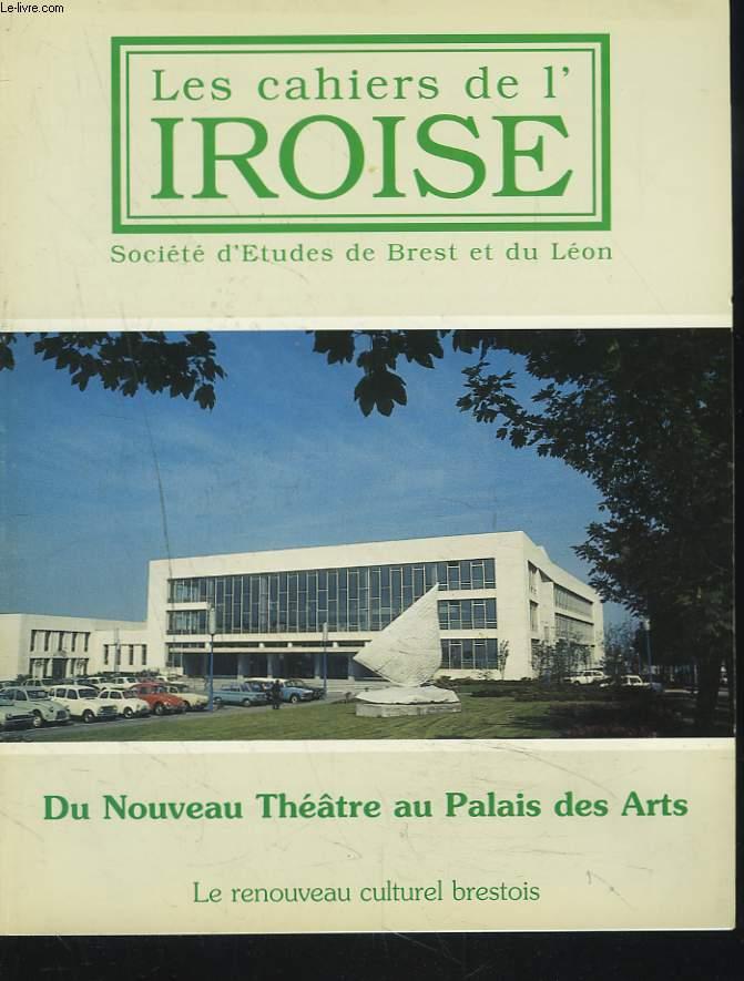 LES CAHIERS DE L'IROISE N°172, OCTOBRE 1996. DU NOUVEAU THEATRE AU PALAIS DES ARTS. LE RENOUVEAU CULTUREL BRESTOIS / D'UNE RIVE A L'AUTRE par H.-J. TURIER/ LE FORCAT INNOCENT par ROBERT SIMON/ pIERRE LE bRIS par BERNARD LE NAIL/ EN SOUVENIR D'YVES PESLIN