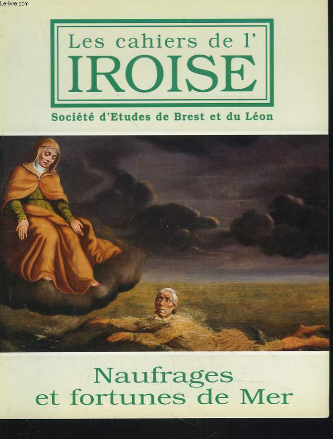 LES CAHIERS DE L'IROISE N°175, JUILLET 1997. NAUFRAGES ET FORTUNES DE MER / ANNIE HENWWOD