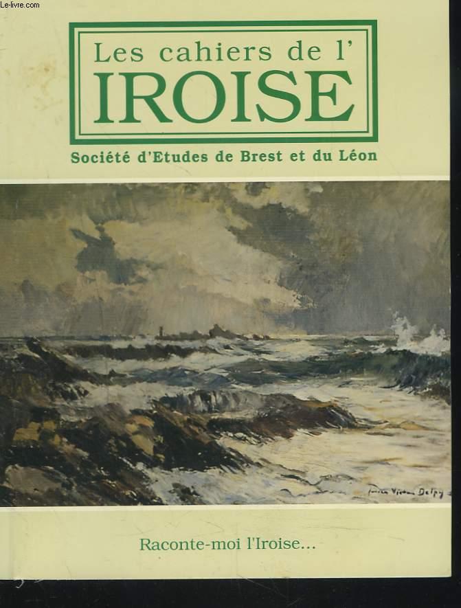 LES CAHIERS DE L'IROISE N°180, OCTOBRE 1998. UN MAITRE ANGLAIS FACE A L'IROISE / L'IROISE SUR LES CARTES ANCIENNES DE BRETAGNE / LE NOM D'IROISE / LES BANNIERES ET VETEMENTS LITURGIQUES OFFERTS PAR L'IMPERATRICE EUGENIE AUX PUPILLES DE LA MARINE / ...