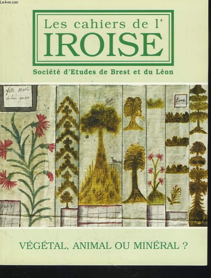 LES CAHIERS DE L'IROISE N°183, JUILLET 1999. VEGETAL, ANIMAL OU MINERAL ? / LE RÔLE DE LA LANDE DANS LES PRATIQUES AGRICOLES / HISTOIRE DU VIVIER D'ARGENTON / LES PLANTES VOYAGEUSES/ LA BASTIDE DE KERVALLON A BREST / LA VISION DE LA NATURE DANS LA VILLE