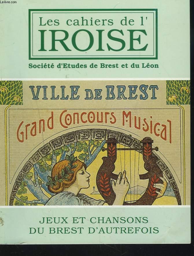 LES CAHIERS DE L'IROISE N°191, OCTOBRE 2001. JEUX ET CHANSONS DU BREST D'AUTREFOIS / RONDES ET JEUX CHANTES DU VIEUX BREST / LE PARLER BRESTOIS / A QUOI JOUAIENT LES ENFANTS DE RECOUVRANCE AVANT GUERRE