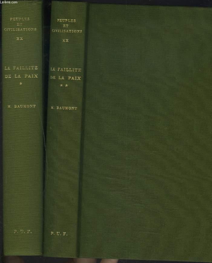 LA FAILLITE DE LA PAIX (1918-1939). EN 2 TOMES. TOME I : DE RETHONDES A STRESA (1918-1935) TOME II : DE L'AFFAIRE ETHIOPIENNE à LA GUERRE (1936-1939).