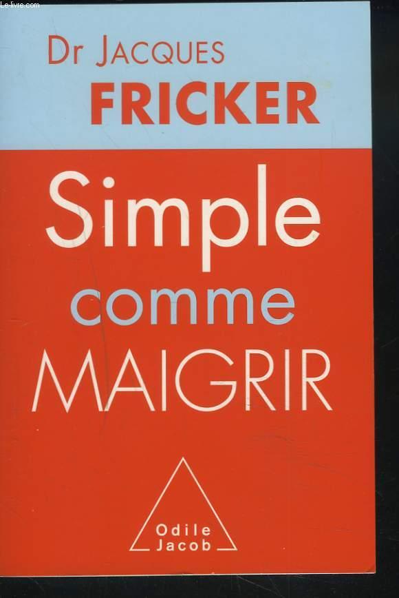 SIMPLE COMME MAIGRIR