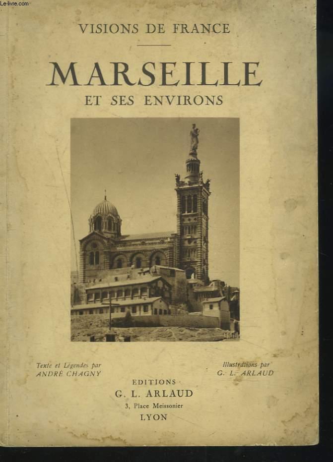 VISION DE FRANCE. MARSEILLE ET SES ENVIRONS.