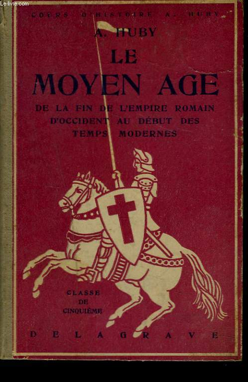 LE MOYEN AGE, DE LA FIN DE L'EMPIRE ROMAIN D'OCCIDENT AU DEBUT DES TEMPS MODERNES. CLASSE DE 5e.