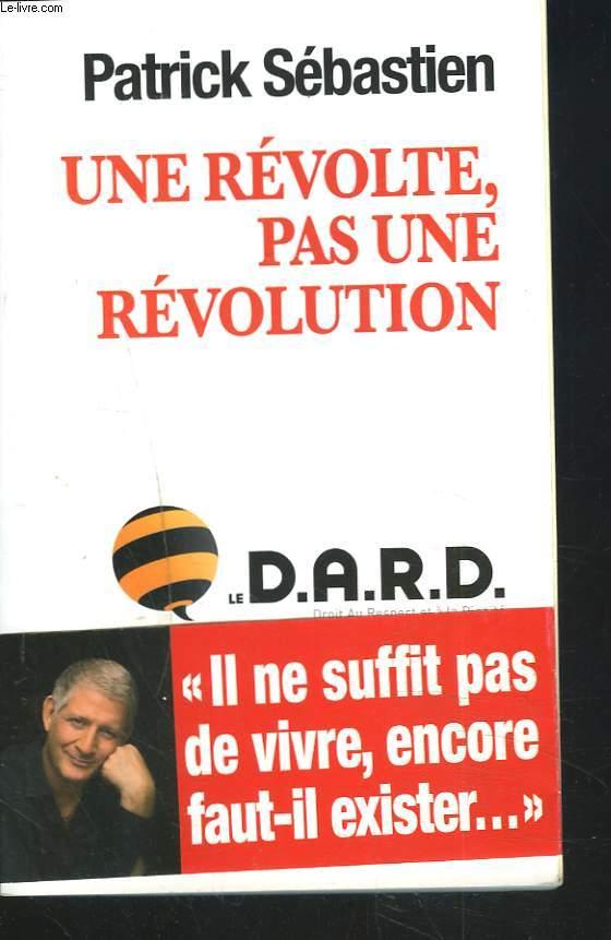 UNE REVOLTE, PAS UNE REVOLUTION.
