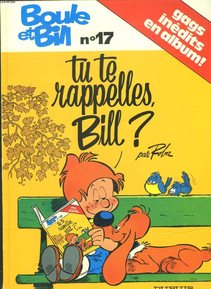 BOULE ET BILL N°17. TU TE RAPPELLES BILL ?