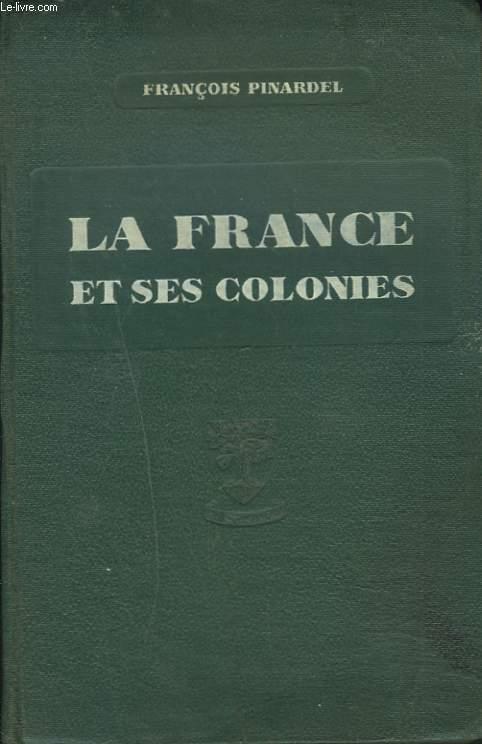 LA FRANCE ET SES COLONIES (CLASSE DE PREMIERE)