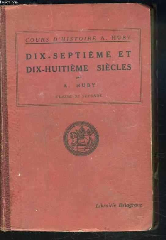 DIX-SEPTIEME ET DIX-HUITIEME SIECLES. CLASSE DE SECONDE.