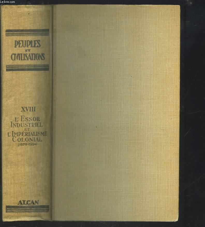 PEUPLES ET CIVILISATIONS. TOME XVIII. L'ESSOR INDUSTRIEL ET L'IMPERIALISME COLONIAL (1878-1904).