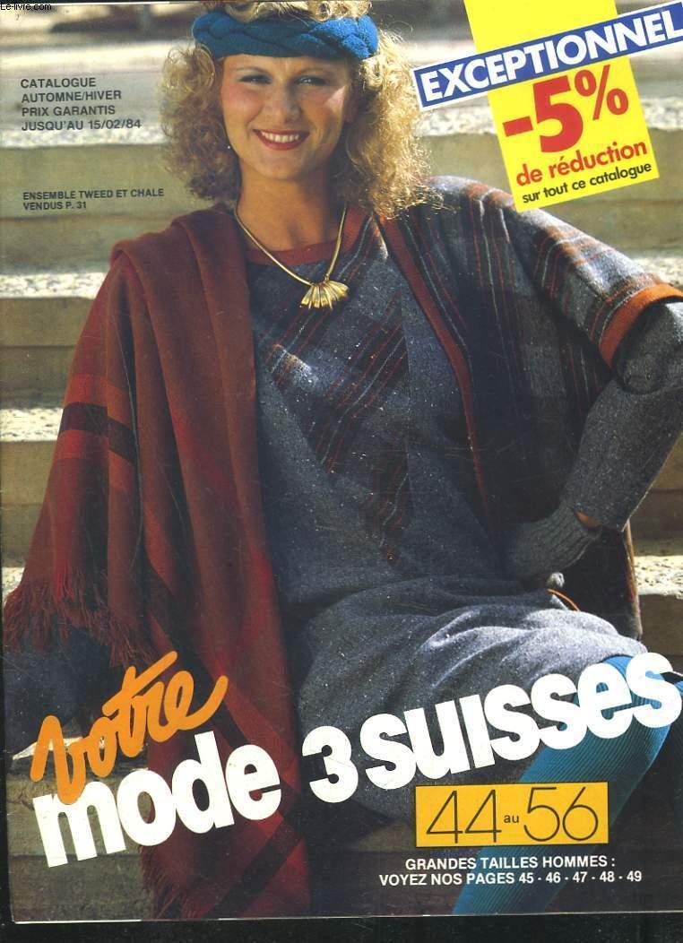 Catalogue 3 suisses votre mode du 44 au 46 automne hiver 1983 1984 collectif - Catalogue les 3 suisses ...