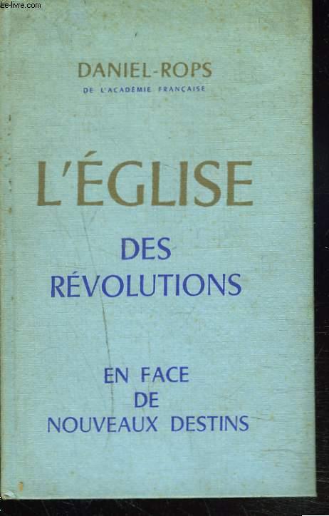L'EGLISE DES REVOLUTIONS. I. EN FACE DES NOUVEAUX DESTINS.