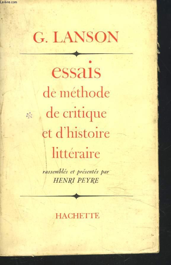 ESSAIS DE METHODE CRITIQUE ET D'HISTOIRE LITTERAIRE.