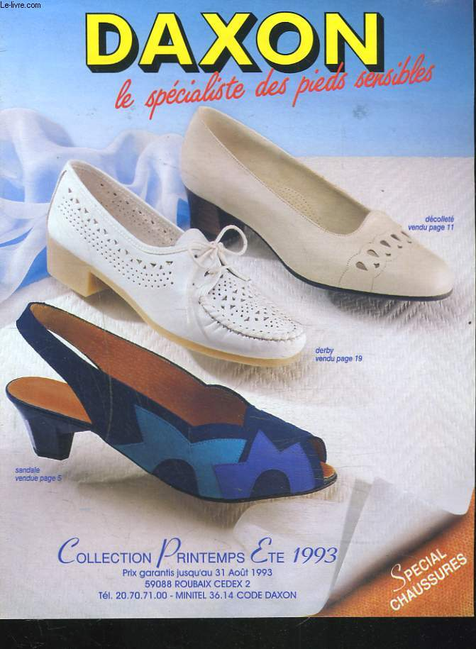 CATALOGUE DAXON LE SPECIALISTE DES PIEDS SENSIBLES. COLLECTION PRINTEMPS-ETE 1993.